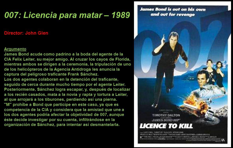 007: Licencia para matar – 1989 Director: John Glen Argumento