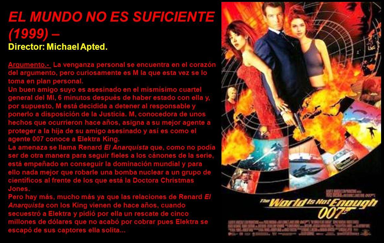 EL MUNDO NO ES SUFICIENTE (1999) –
