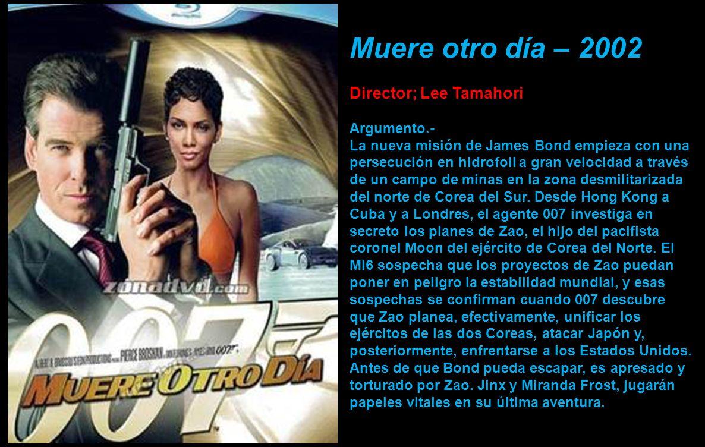 Muere otro día – 2002 Director; Lee Tamahori Argumento.-