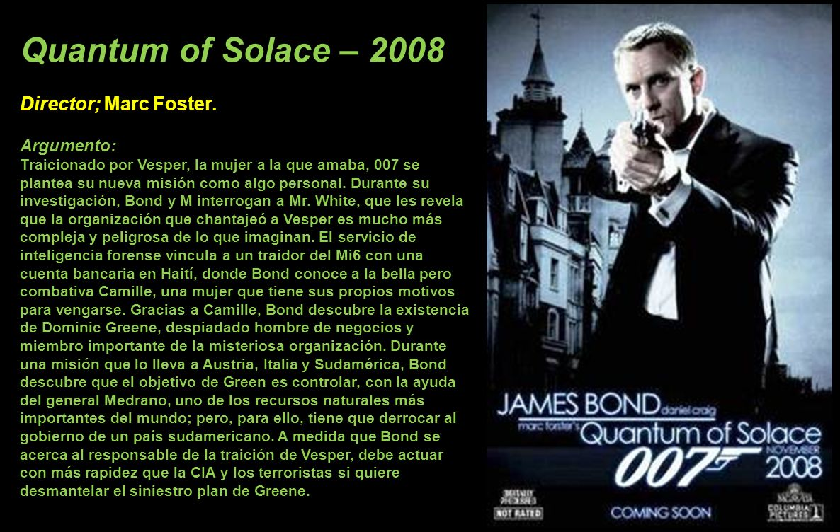 Quantum of Solace – 2008 Director; Marc Foster. Argumento: