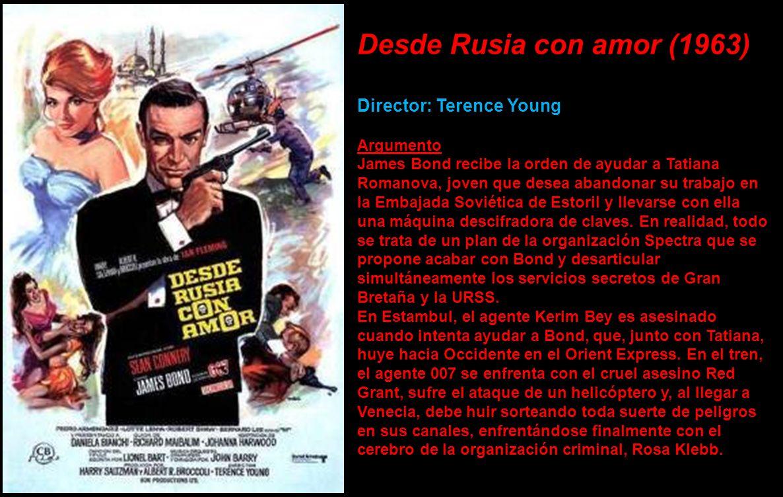 Desde Rusia con amor (1963) Director: Terence Young Argumento