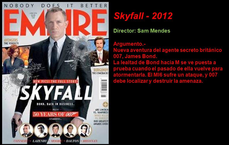 Skyfall - 2012 Director: Sam Mendes Argumento.-
