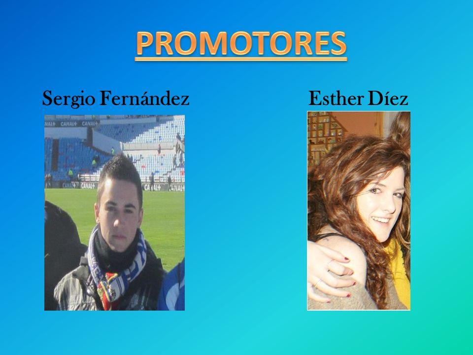 PROMOTORES Sergio Fernández Esther Díez