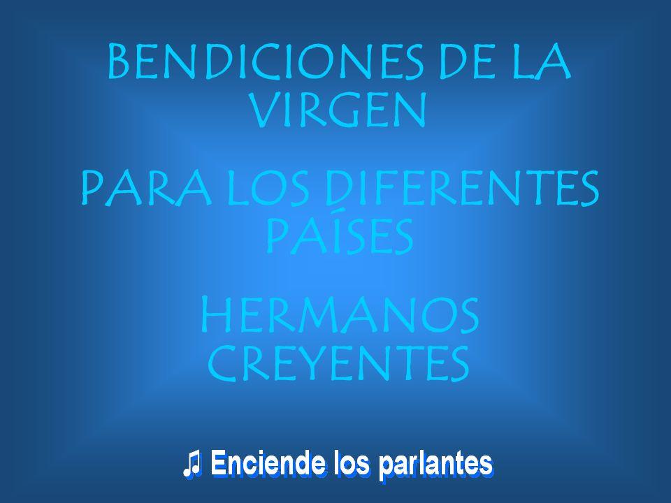 BENDICIONES DE LA VIRGEN PARA LOS DIFERENTES PAÍSES