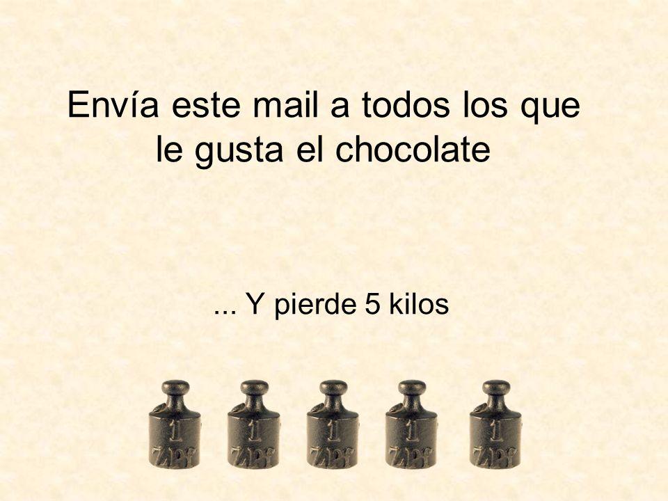 Envía este mail a todos los que le gusta el chocolate