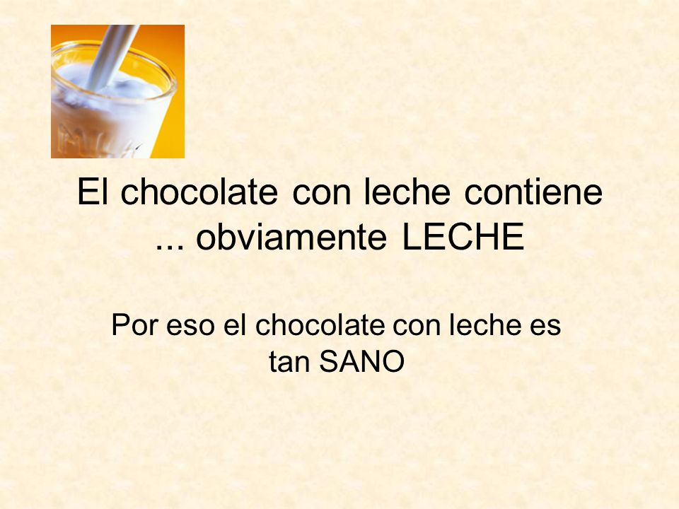 El chocolate con leche contiene ... obviamente LECHE