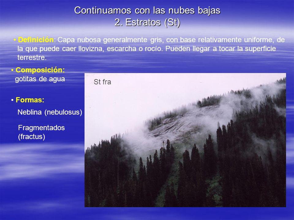 Continuamos con las nubes bajas 2. Estratos (St)