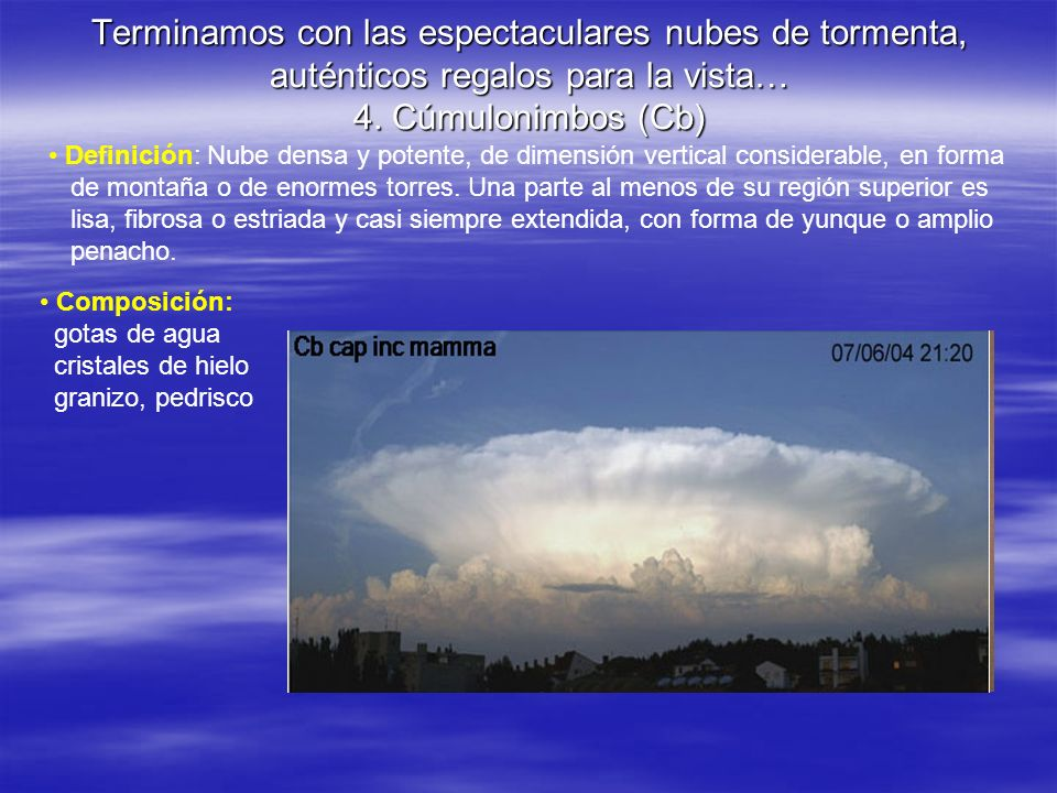 Terminamos con las espectaculares nubes de tormenta, auténticos regalos para la vista… 4. Cúmulonimbos (Cb)