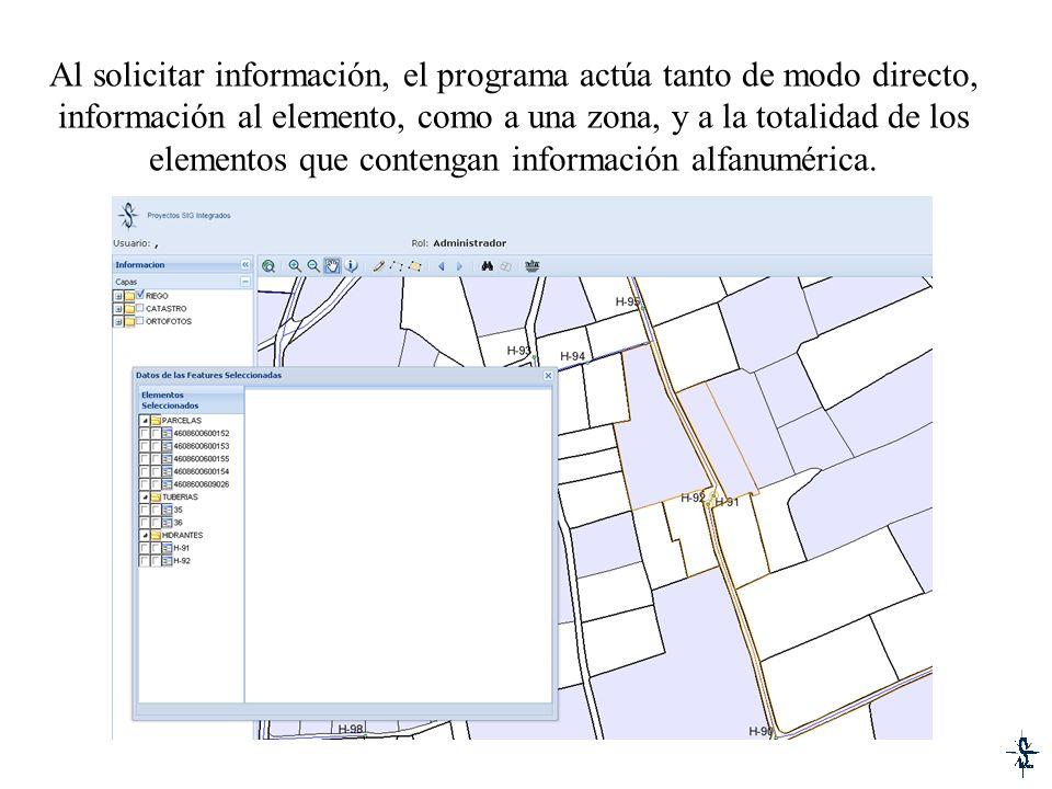Al solicitar información, el programa actúa tanto de modo directo, información al elemento, como a una zona, y a la totalidad de los elementos que contengan información alfanumérica.