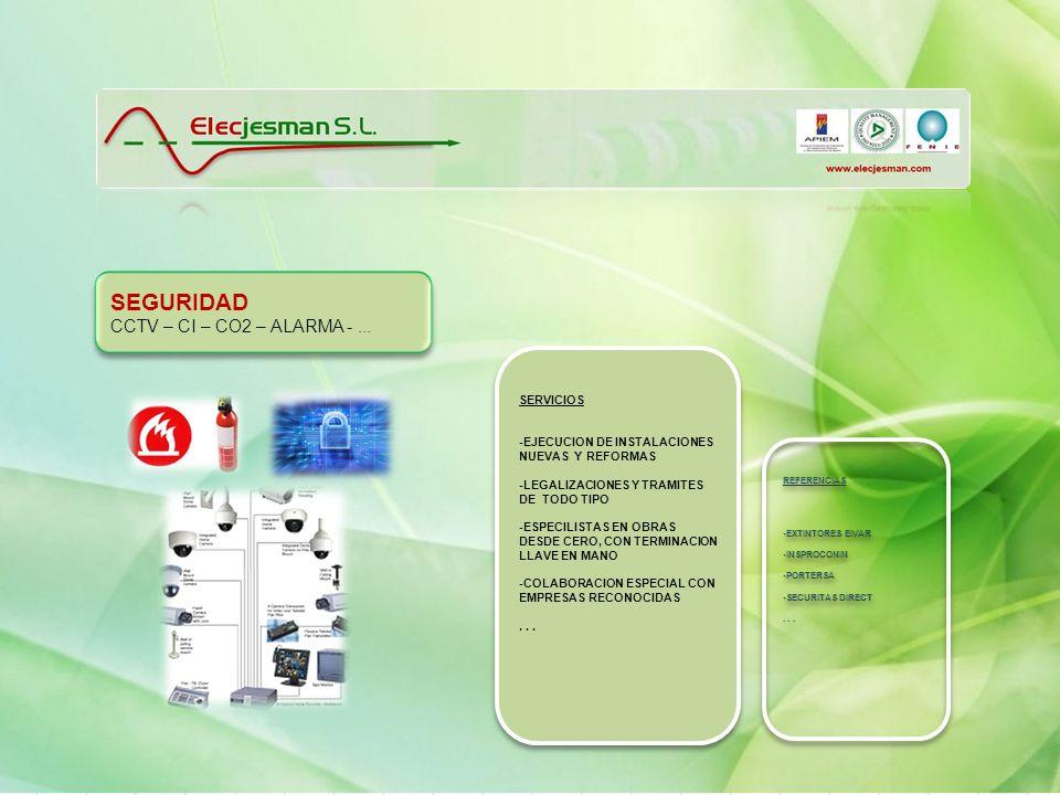 SEGURIDAD CCTV – CI – CO2 – ALARMA - ... SERVICIOS