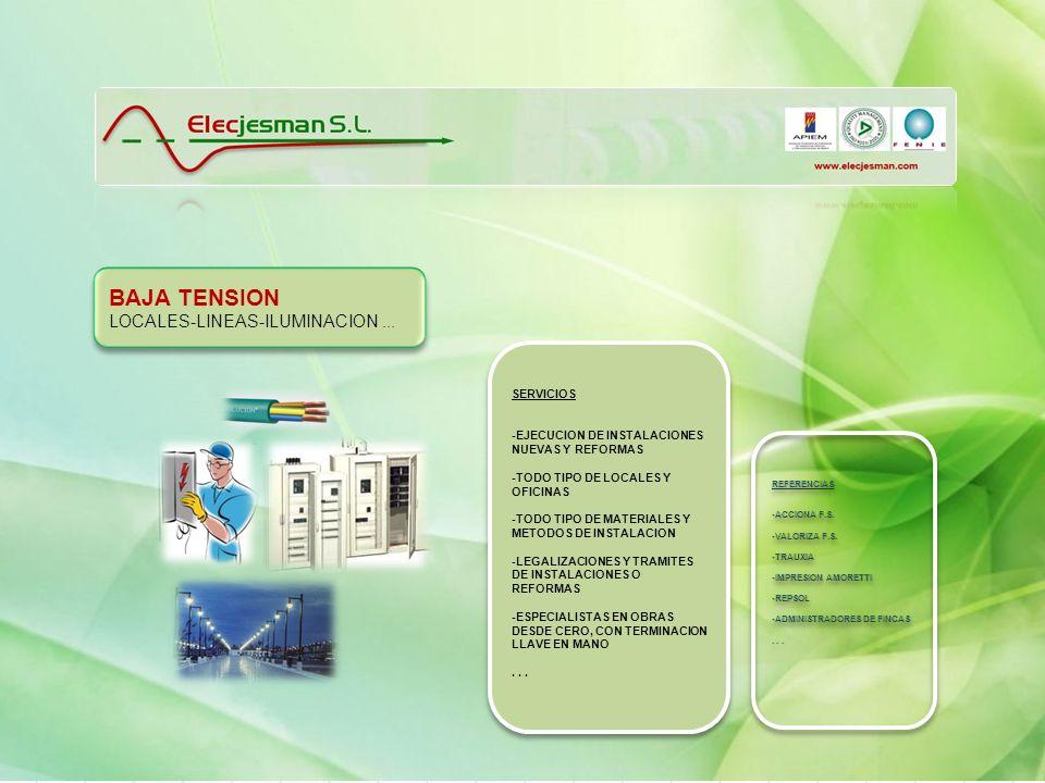 BAJA TENSION LOCALES-LINEAS-ILUMINACION ... SERVICIOS
