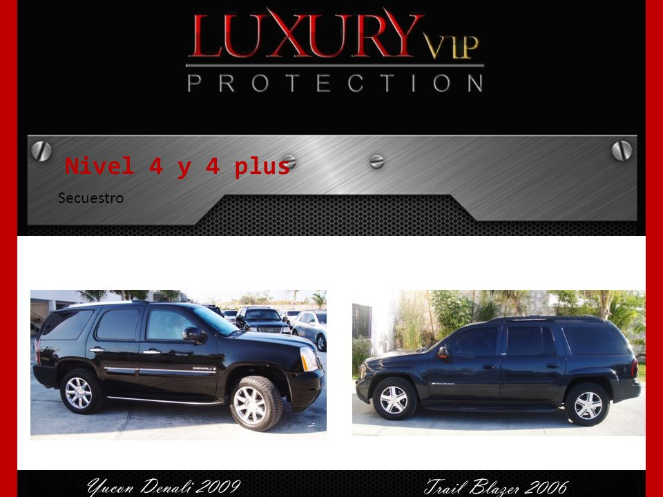 Nivel 4 y 4 plus Secuestro Yucon Denali 2009 Trail Blazer 2006