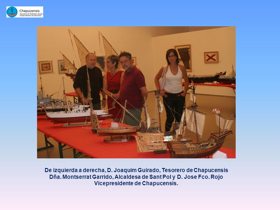De izquierda a derecha, D. Joaquim Guirado, Tesorero de Chapucensis Dña.