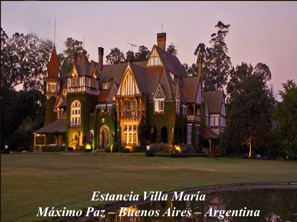 Estancia Villa María Máximo Paz – Buenos Aires – Argentina