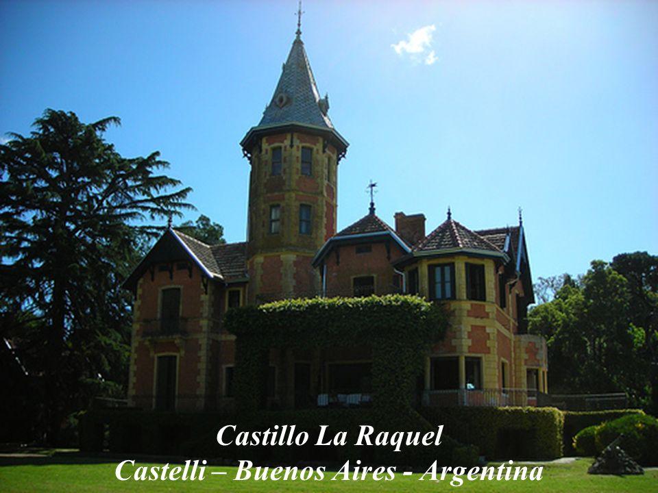 Castillo La Raquel Castelli – Buenos Aires - Argentina