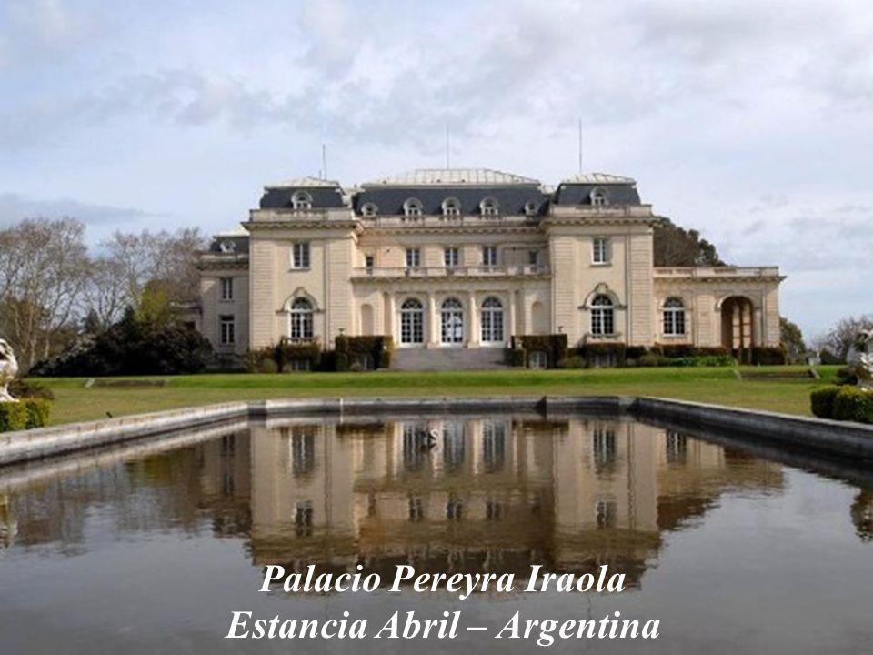Palacio Pereyra Iraola Estancia Abril – Argentina