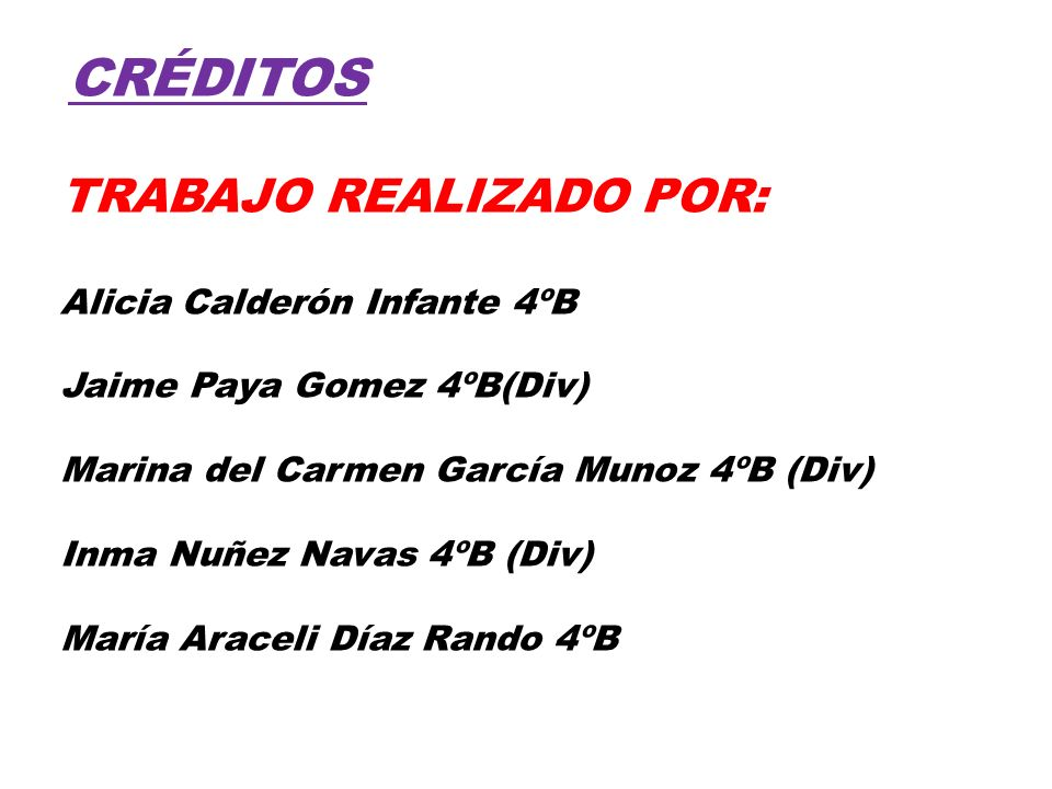 CRÉDITOS TRABAJO REALIZADO POR: Alicia Calderón Infante 4ºB