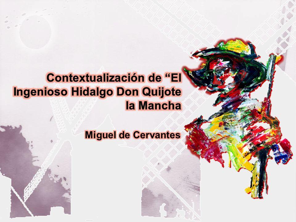 Contextualización de El Ingenioso Hidalgo Don Quijote la Mancha