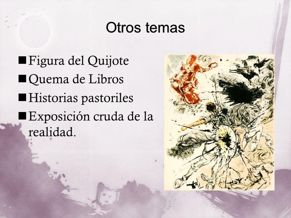 Otros temas Figura del Quijote Quema de Libros Historias pastoriles