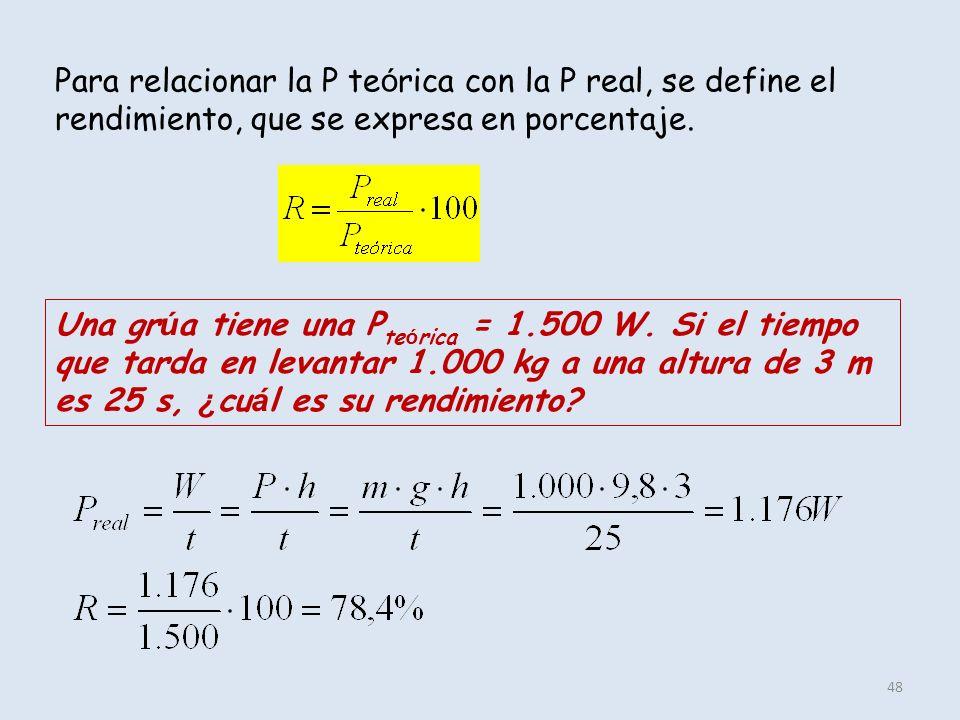 Para relacionar la P teórica con la P real, se define el rendimiento, que se expresa en porcentaje.