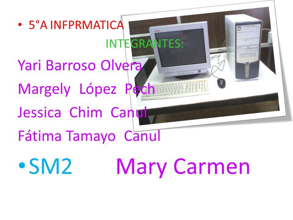 SM2 Mary Carmen Yari Barroso Olvera Margely López Pech