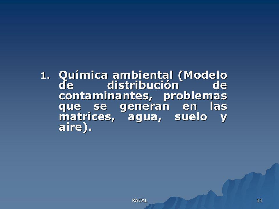 1. Química ambiental (Modelo de distribución de contaminantes, problemas que se generan en las matrices, agua, suelo y aire).