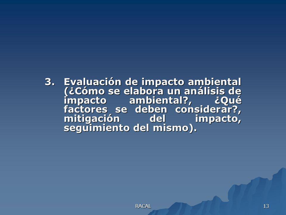 3. Evaluación de impacto ambiental (¿Cómo se elabora un análisis de impacto ambiental , ¿Qué factores se deben considerar , mitigación del impacto, seguimiento del mismo).