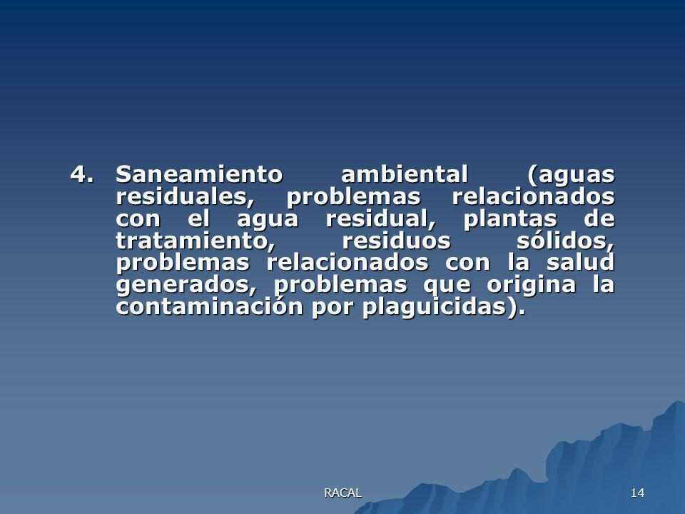 4. Saneamiento ambiental (aguas residuales, problemas relacionados con el agua residual, plantas de tratamiento, residuos sólidos, problemas relacionados con la salud generados, problemas que origina la contaminación por plaguicidas).