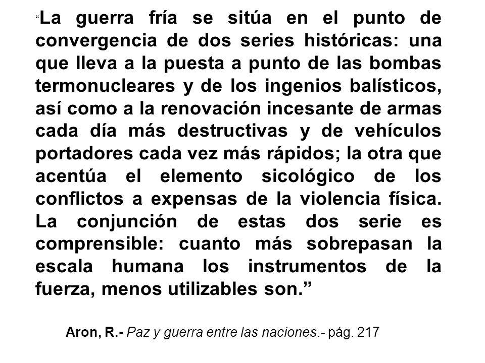 Aron, R.- Paz y guerra entre las naciones.- pág. 217