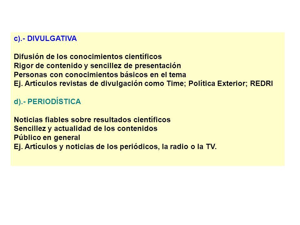 c).- DIVULGATIVA Difusión de los conocimientos científicos. Rigor de contenido y sencillez de presentación.