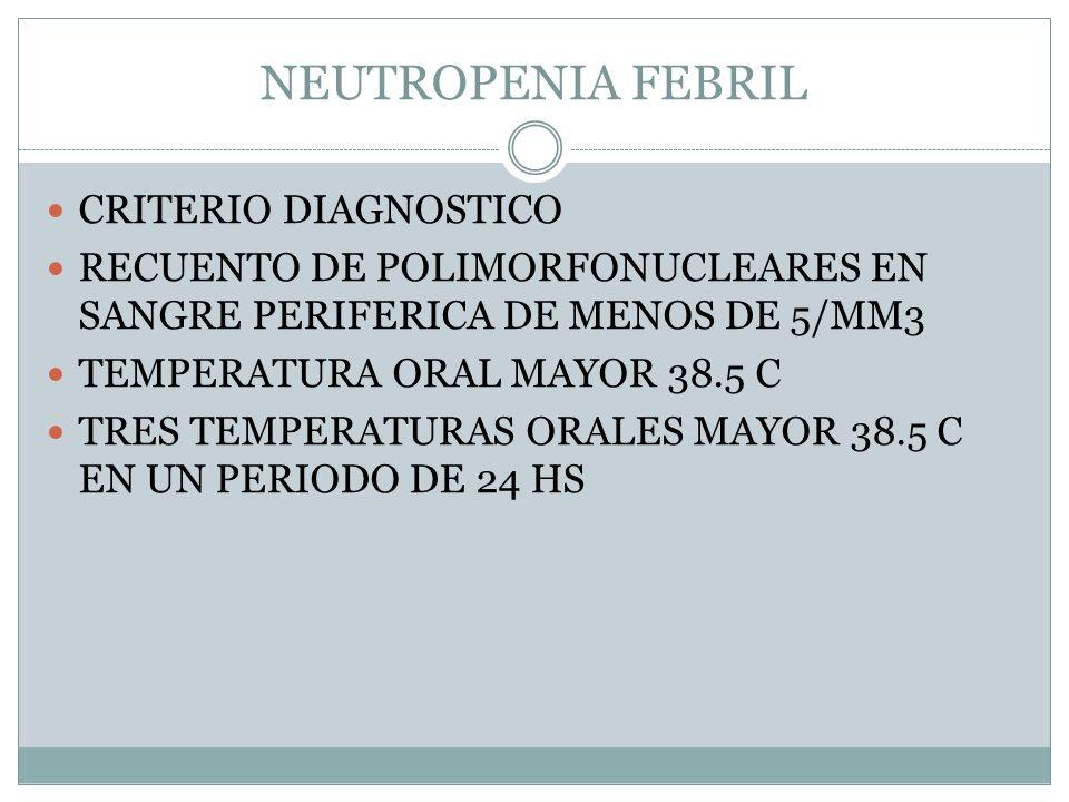 NEUTROPENIA FEBRIL CRITERIO DIAGNOSTICO
