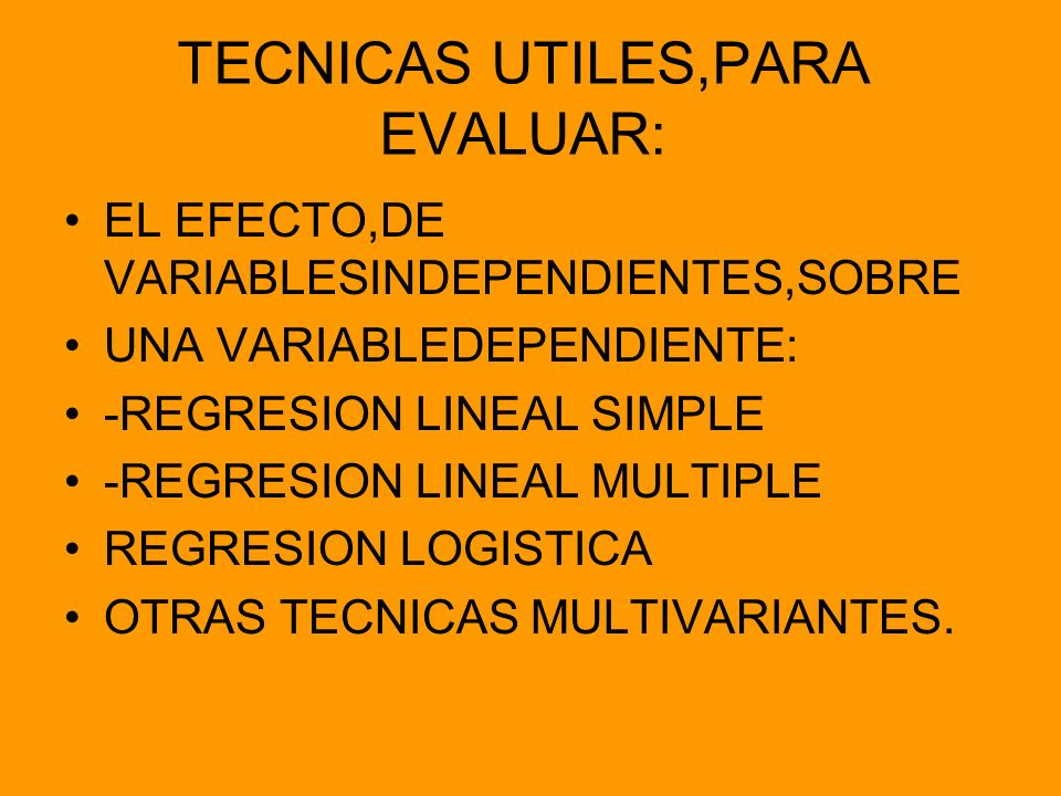 TECNICAS UTILES,PARA EVALUAR: