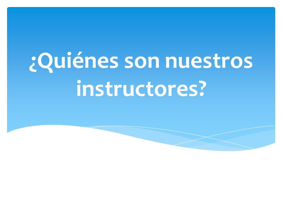 ¿Quiénes son nuestros instructores