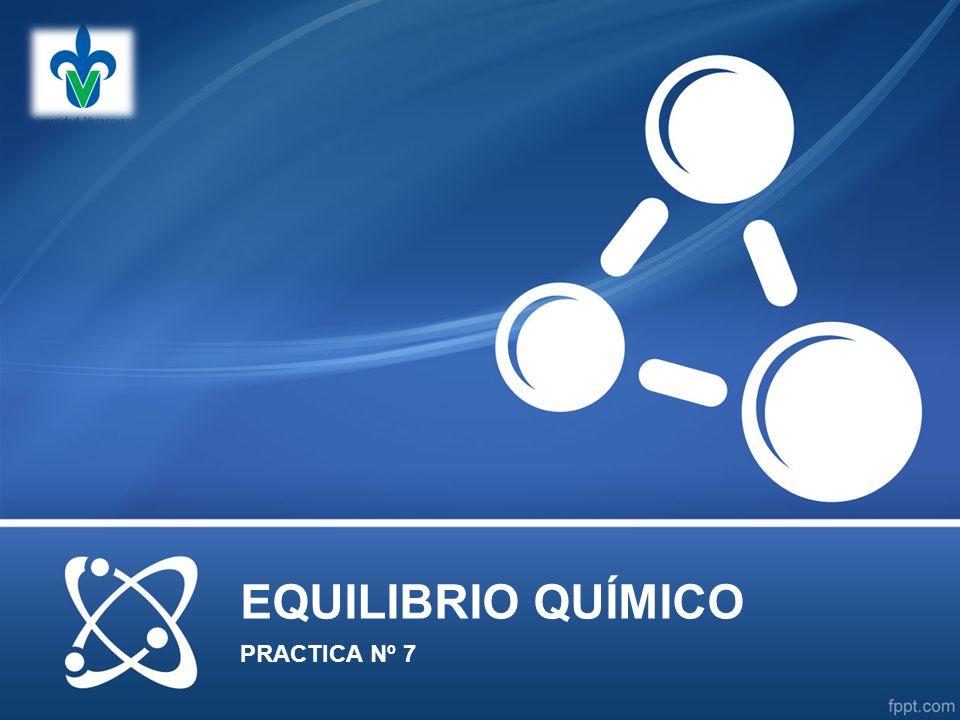EQUILIBRIO QUÍMICO PRACTICA Nº 7