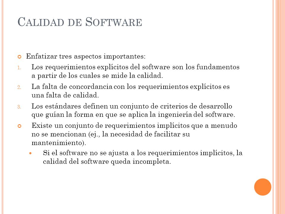Calidad de Software Enfatizar tres aspectos importantes: