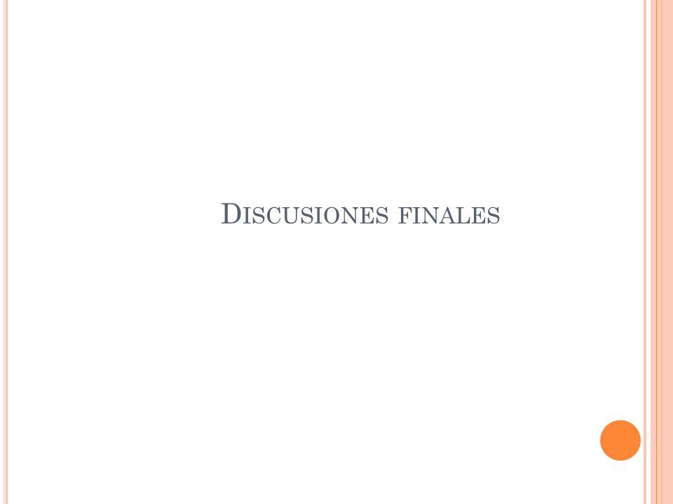 Discusiones finales