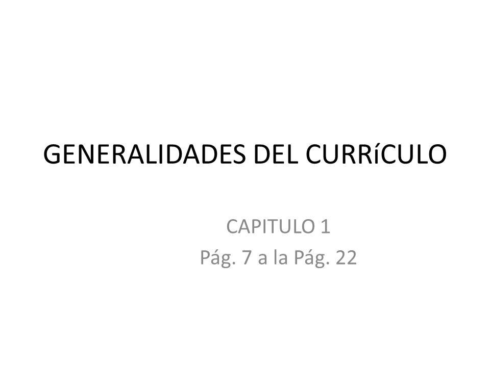 GENERALIDADES DEL CURRíCULO