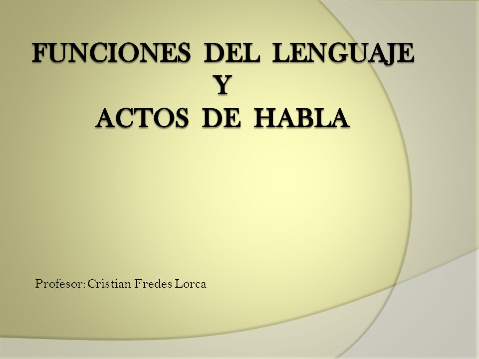 Funciones del Lenguaje y Actos de Habla