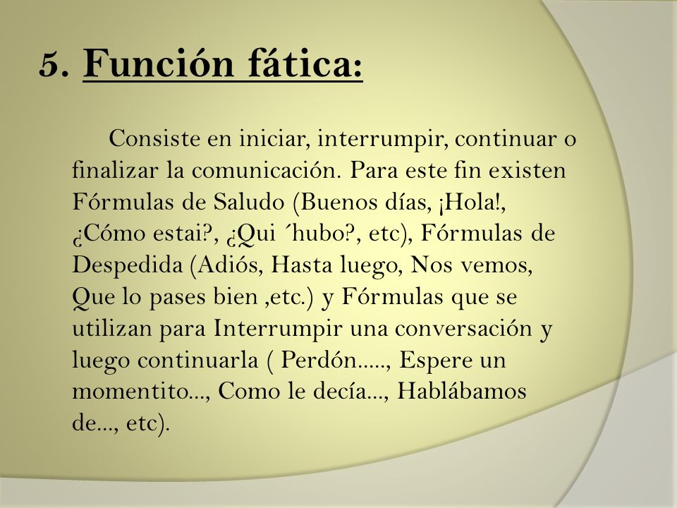 5. Función fática: