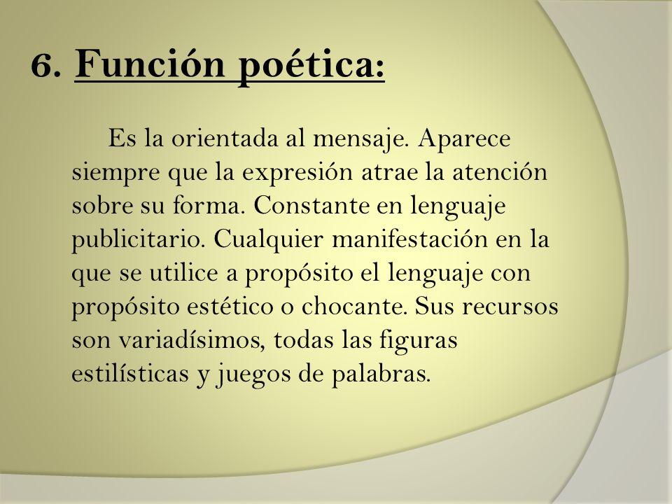 6. Función poética: