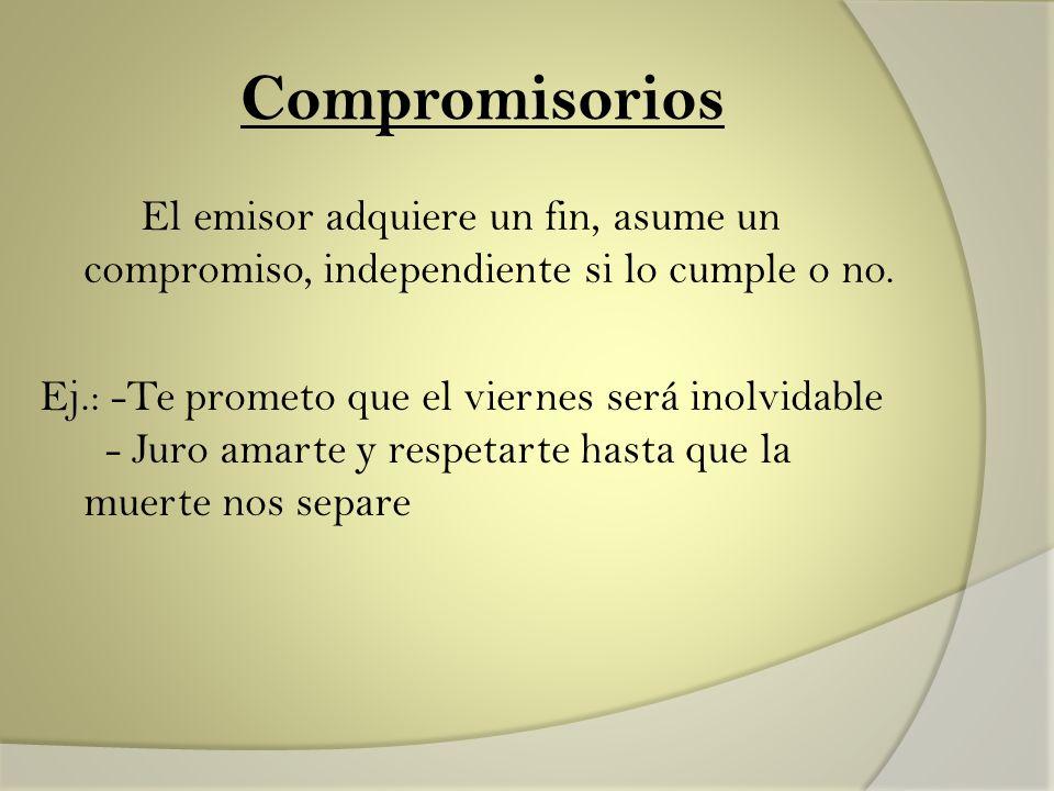 Compromisorios El emisor adquiere un fin, asume un compromiso, independiente si lo cumple o no.