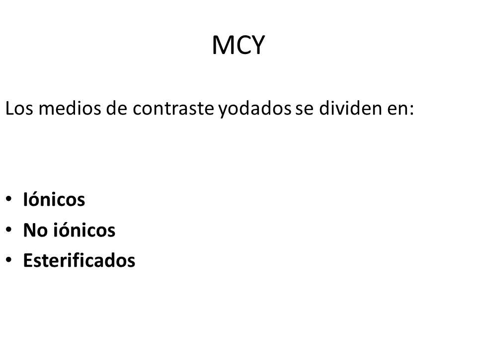MCY Los medios de contraste yodados se dividen en: Iónicos No iónicos