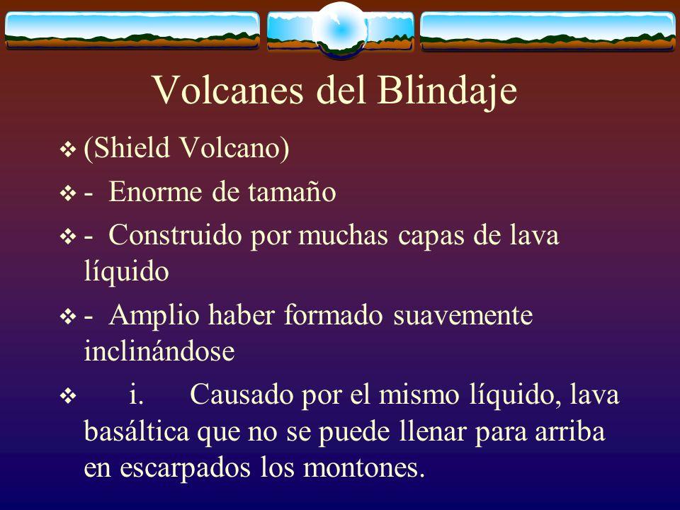 Volcanes del Blindaje (Shield Volcano) - Enorme de tamaño