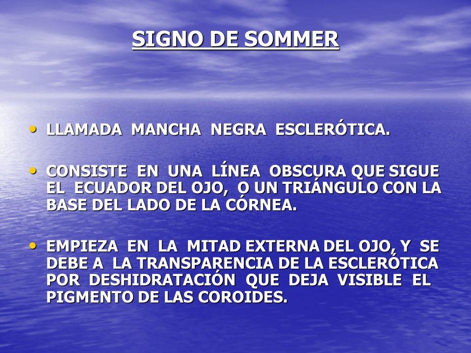 SIGNO DE SOMMER LLAMADA MANCHA NEGRA ESCLERÓTICA.