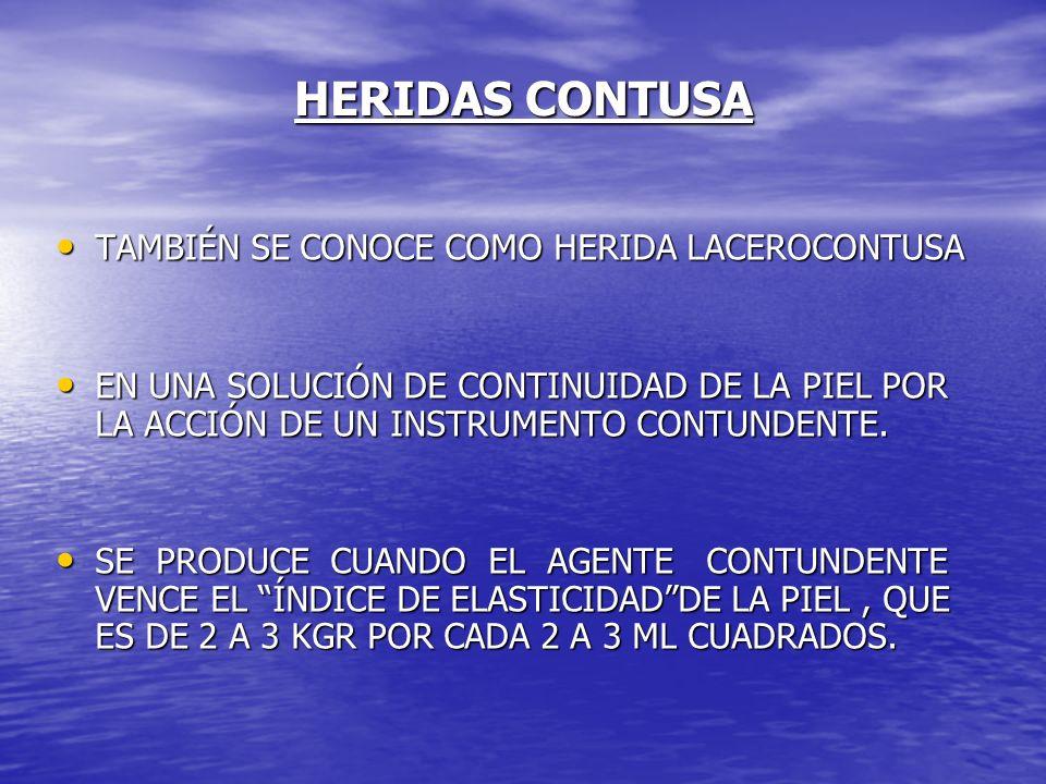 HERIDAS CONTUSA TAMBIÉN SE CONOCE COMO HERIDA LACEROCONTUSA