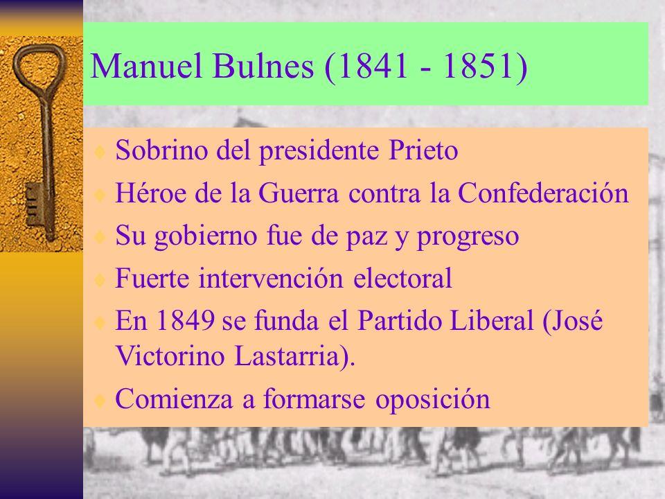 Manuel Bulnes (1841 - 1851) Sobrino del presidente Prieto
