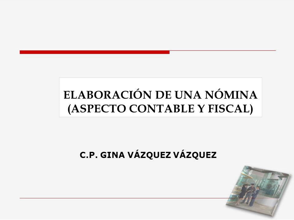 ELABORACIÓN DE UNA NÓMINA (ASPECTO CONTABLE Y FISCAL)