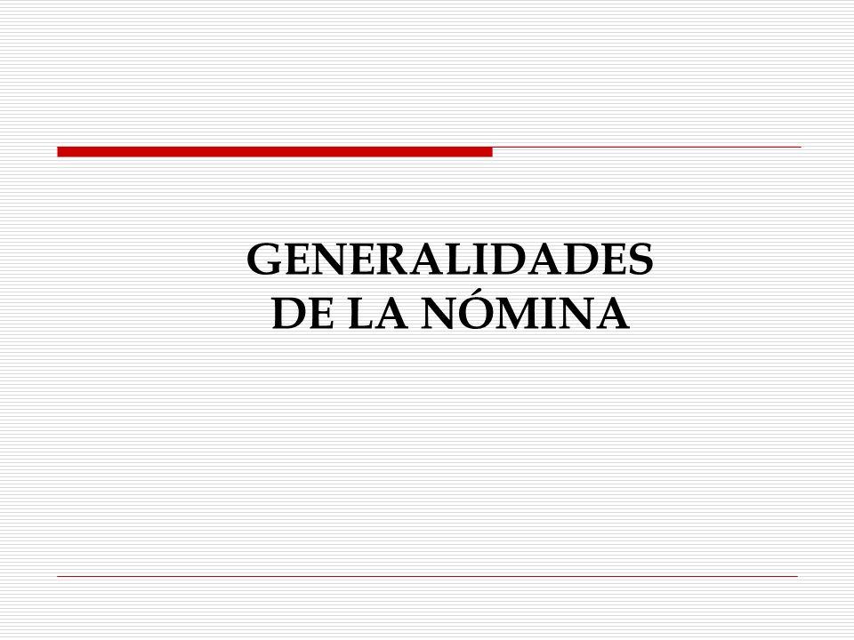 GENERALIDADES DE LA NÓMINA