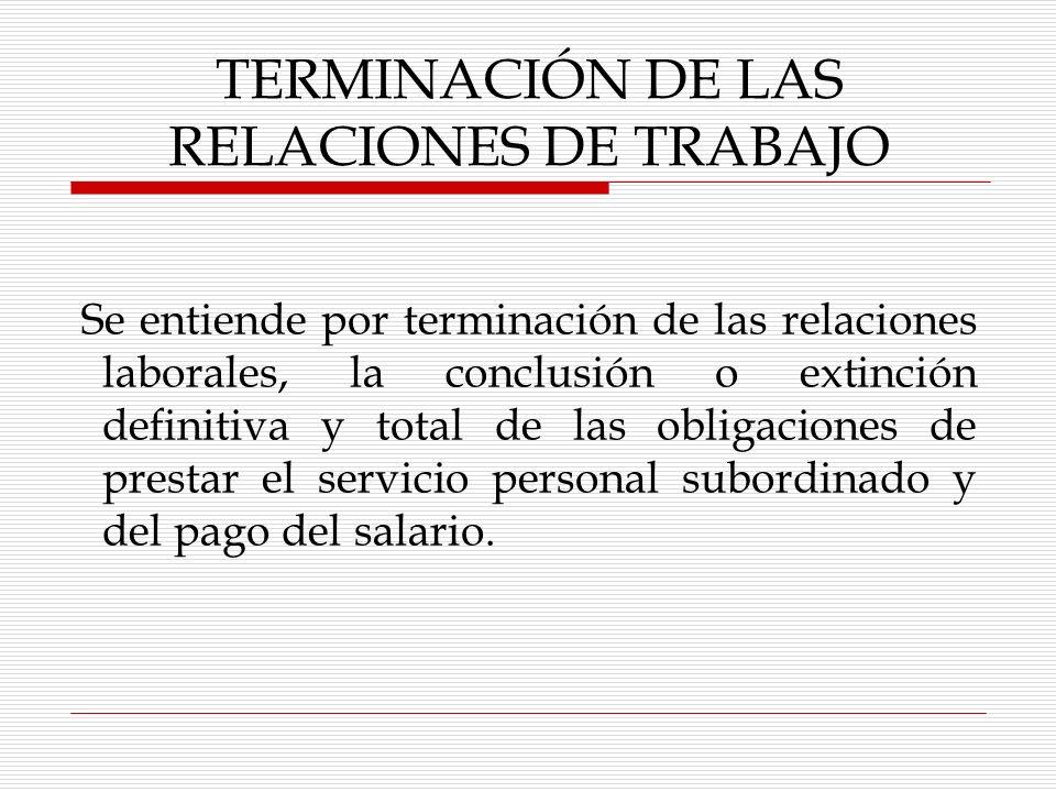TERMINACIÓN DE LAS RELACIONES DE TRABAJO