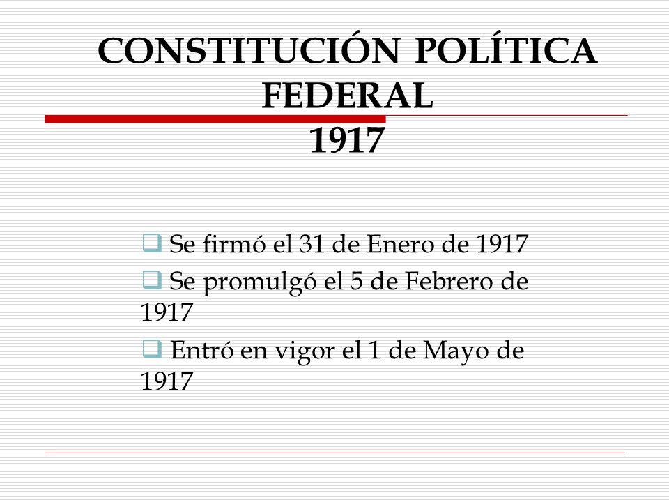 CONSTITUCIÓN POLÍTICA FEDERAL 1917